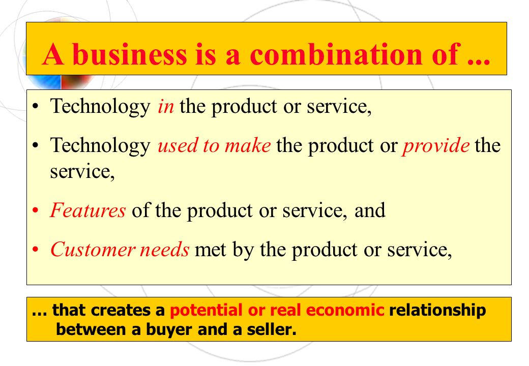 A business is a combination of ...