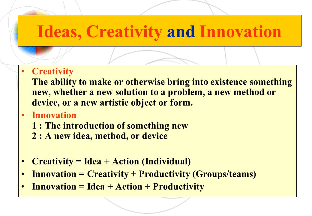 Ideas, Creativity and Innovation