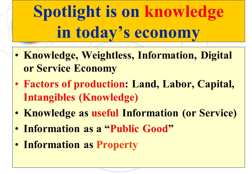 Spotlight is on knowledge in today's economy