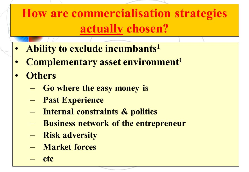 How are commercialisation strategies actually chosen