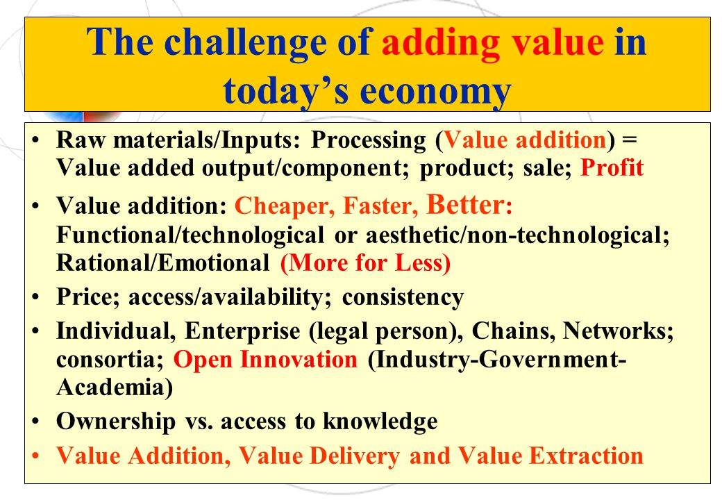 The challenge of adding value in today's economy