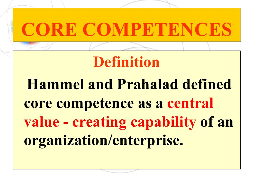 CORE COMPETENCES Definition