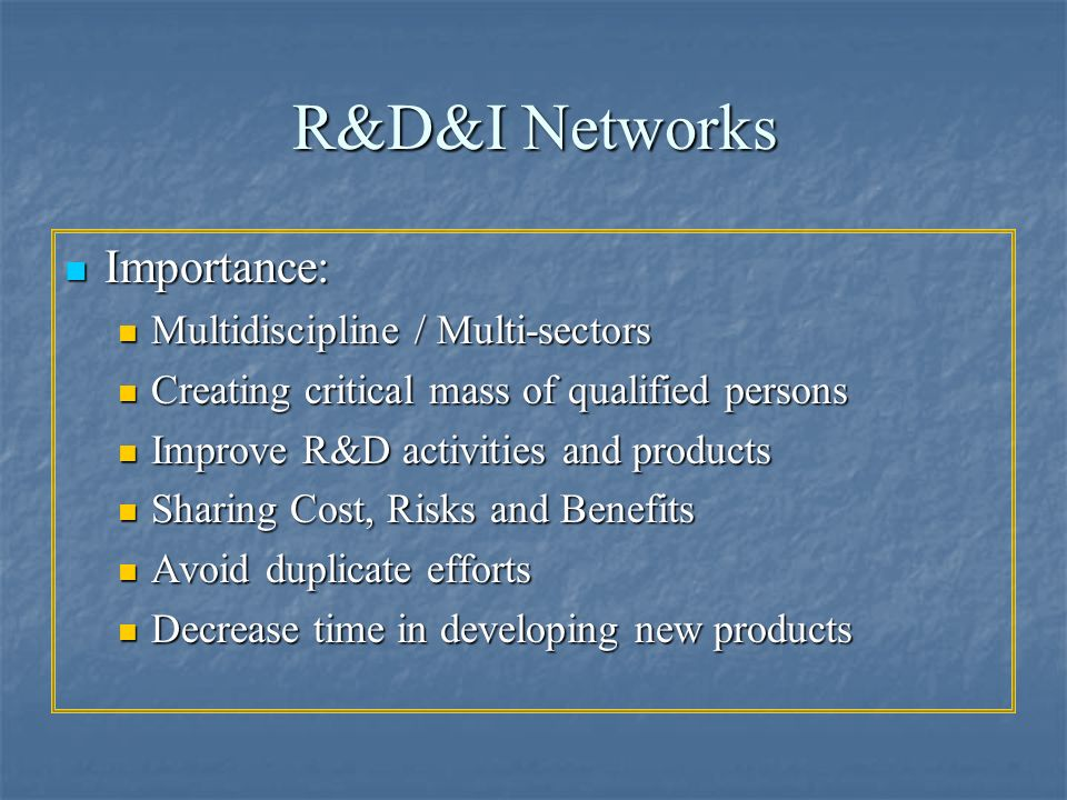 R&D&I Networks Importance: Multidiscipline / Multi-sectors