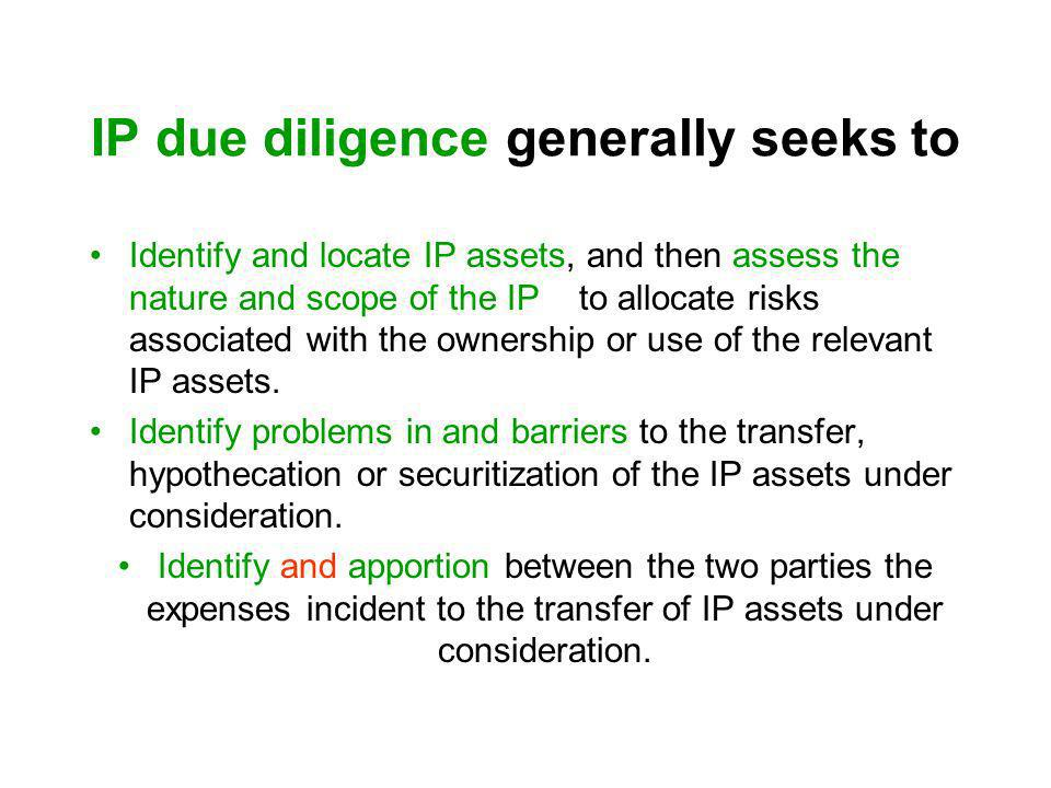 IP due diligence generally seeks to