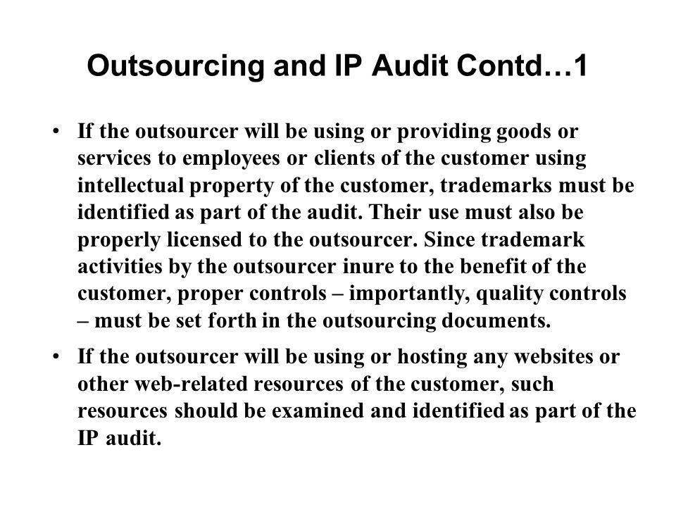 Outsourcing and IP Audit Contd…1