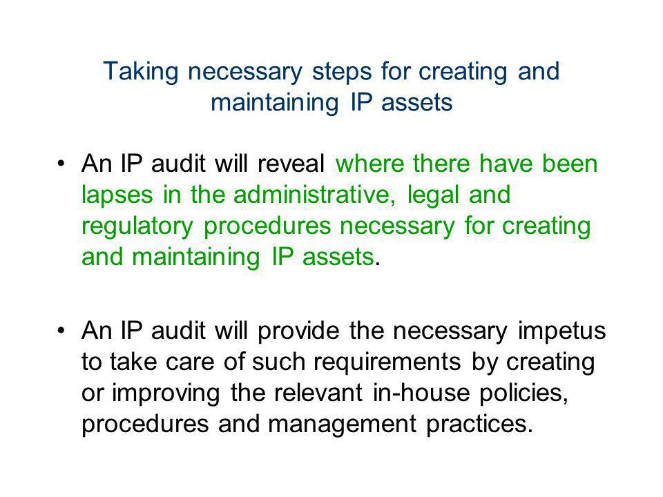 Taking necessary steps for creating and maintaining IP assets