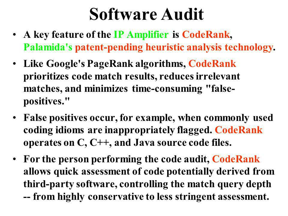 Software Audit A key feature of the IP Amplifier is CodeRank, Palamida s patent-pending heuristic analysis technology.