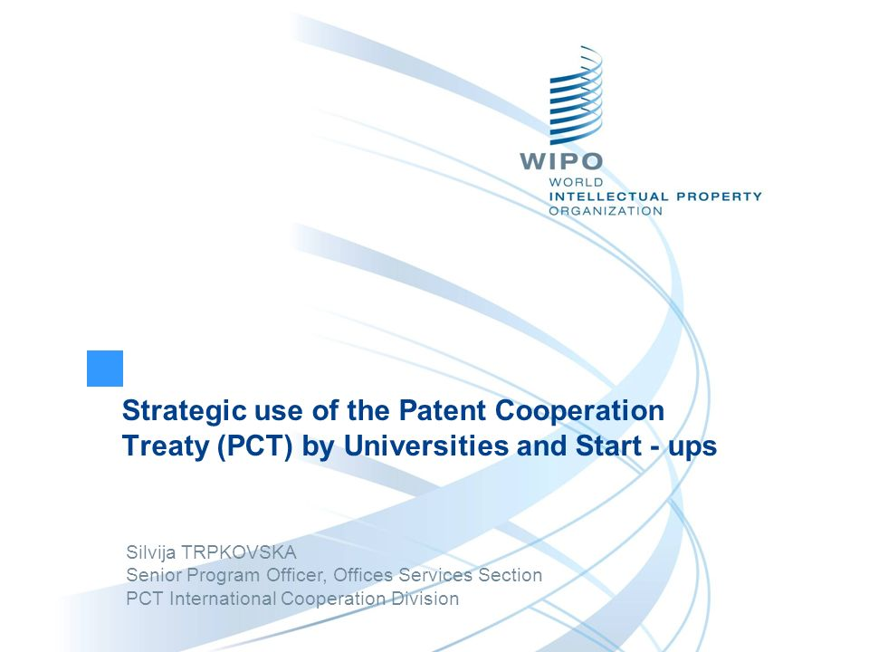 Strategic use of the Patent Cooperation Treaty (PCT) by Universities and Start - ups