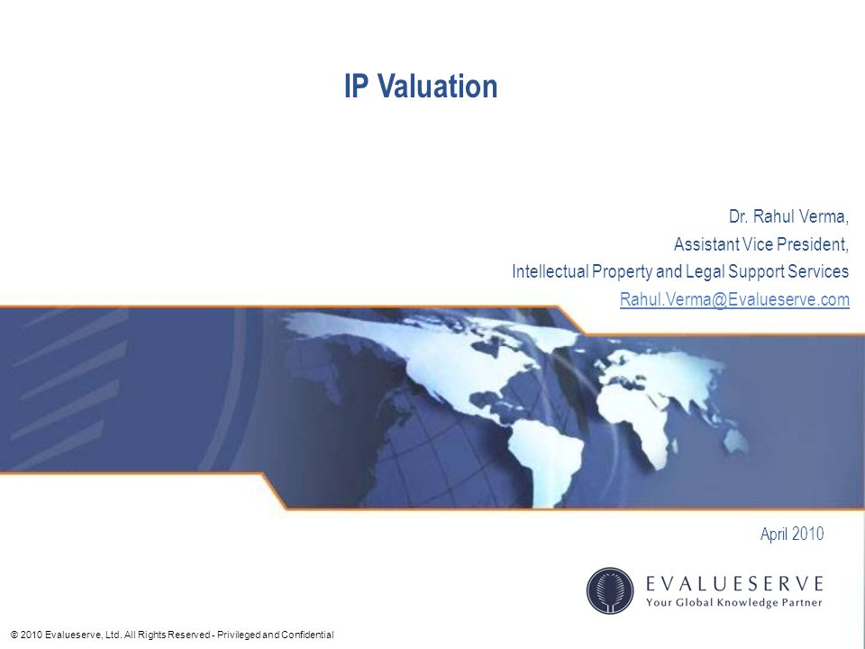 IP Valuation Dr. Rahul Verma, Assistant Vice President,