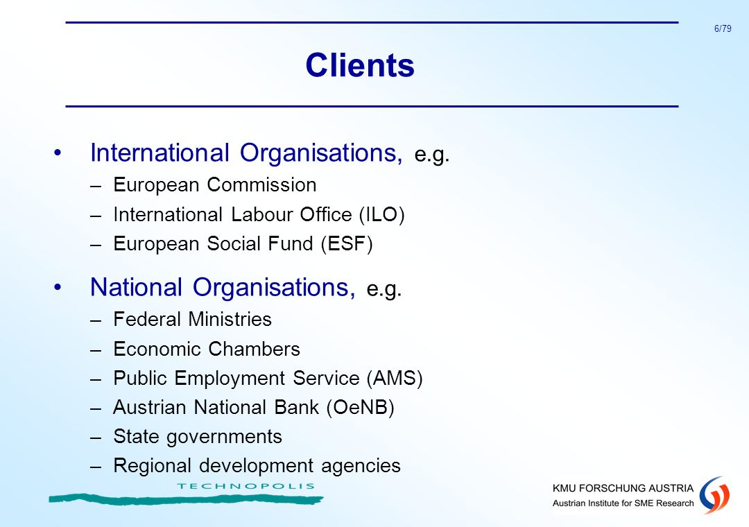 Clients International Organisations, e.g. National Organisations, e.g.