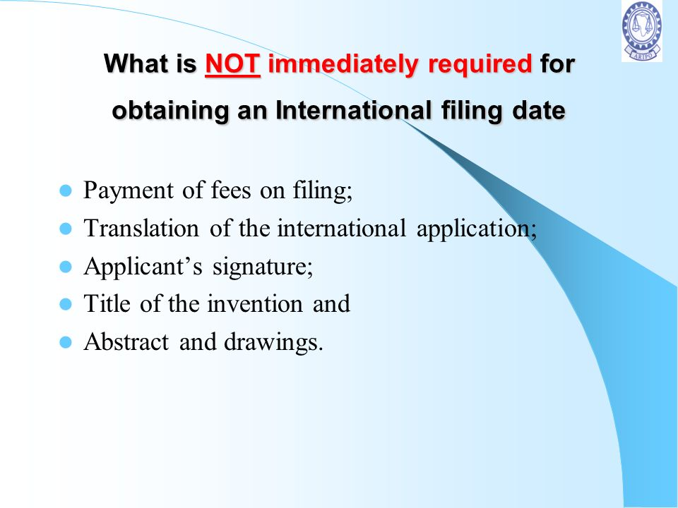 What is NOT immediately required for obtaining an International filing date