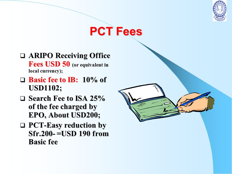 PCT Fees ARIPO Receiving Office Fees USD 50 (or equivalent in local currency); Basic fee to IB: 10% of USD1102;