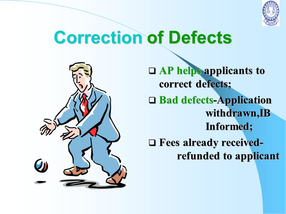 Correction of Defects AP helps applicants to correct defects;
