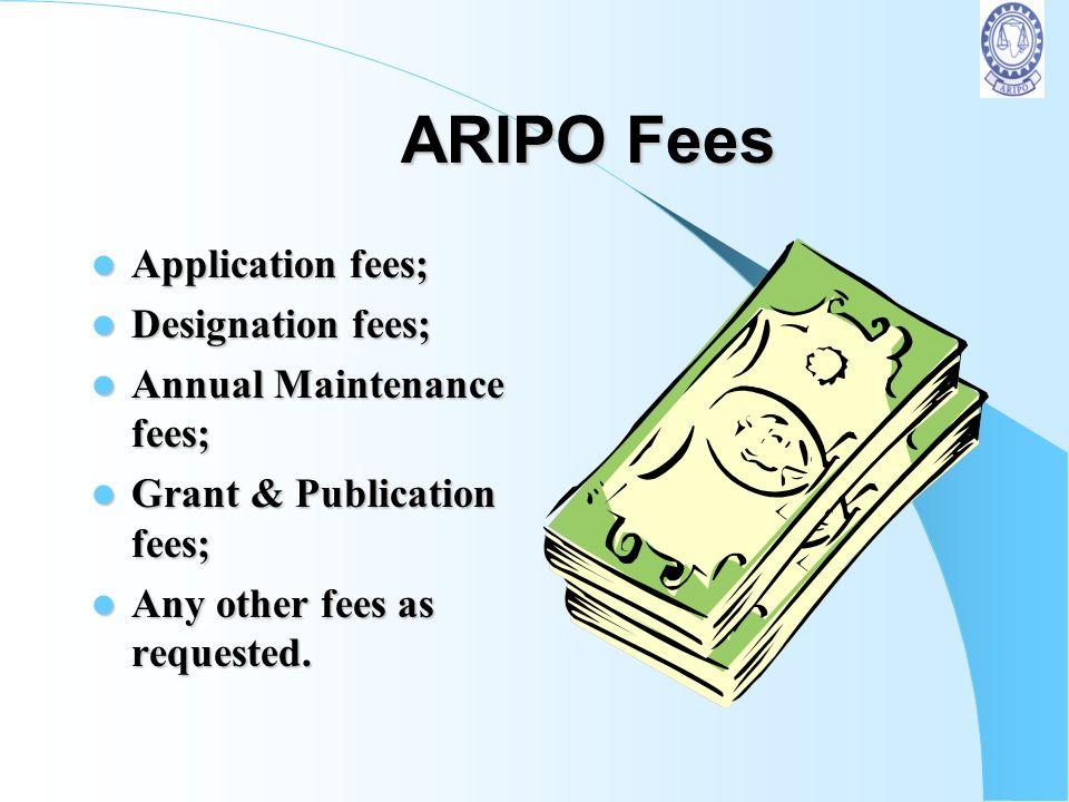 ARIPO Fees Application fees; Designation fees;