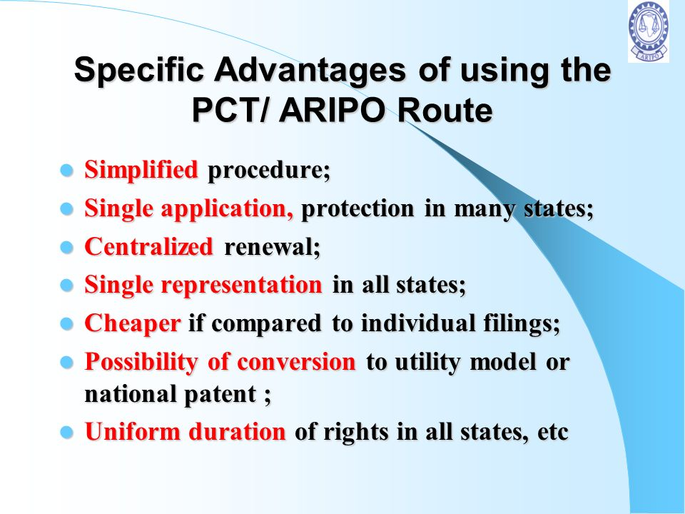Specific Advantages of using the PCT/ ARIPO Route