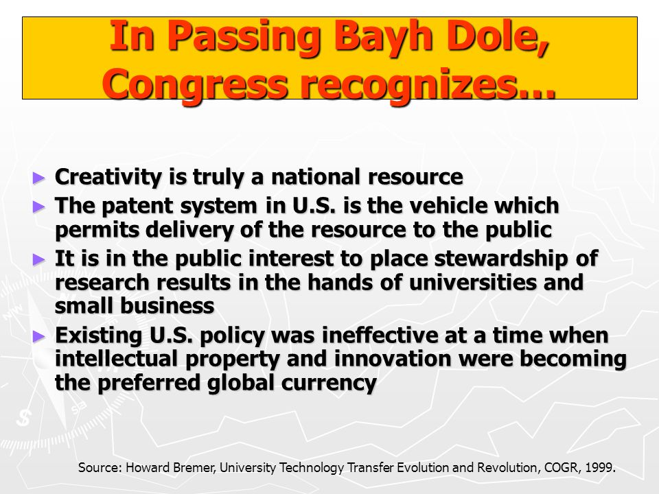In Passing Bayh Dole, Congress recognizes…