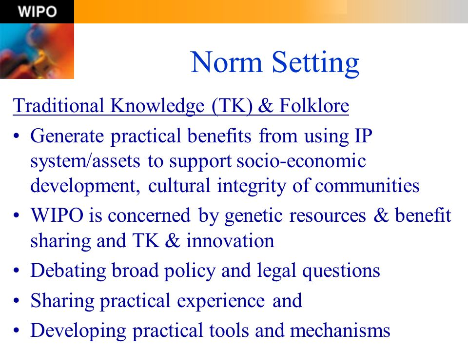 Norm Setting Traditional Knowledge (TK) & Folklore