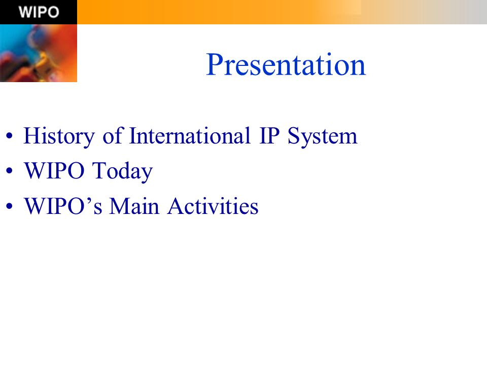 Presentation History of International IP System WIPO Today