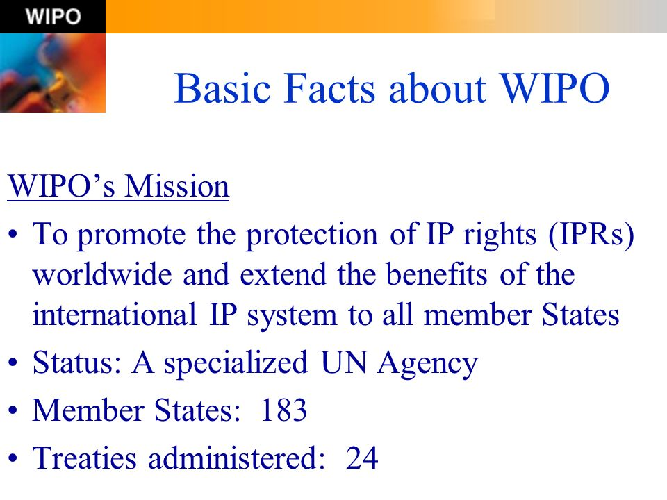 Basic Facts about WIPO WIPO's Mission