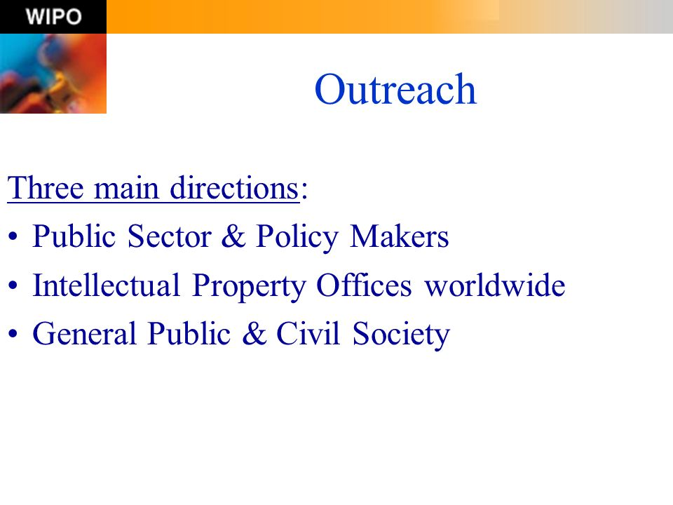 Outreach Three main directions: Public Sector & Policy Makers