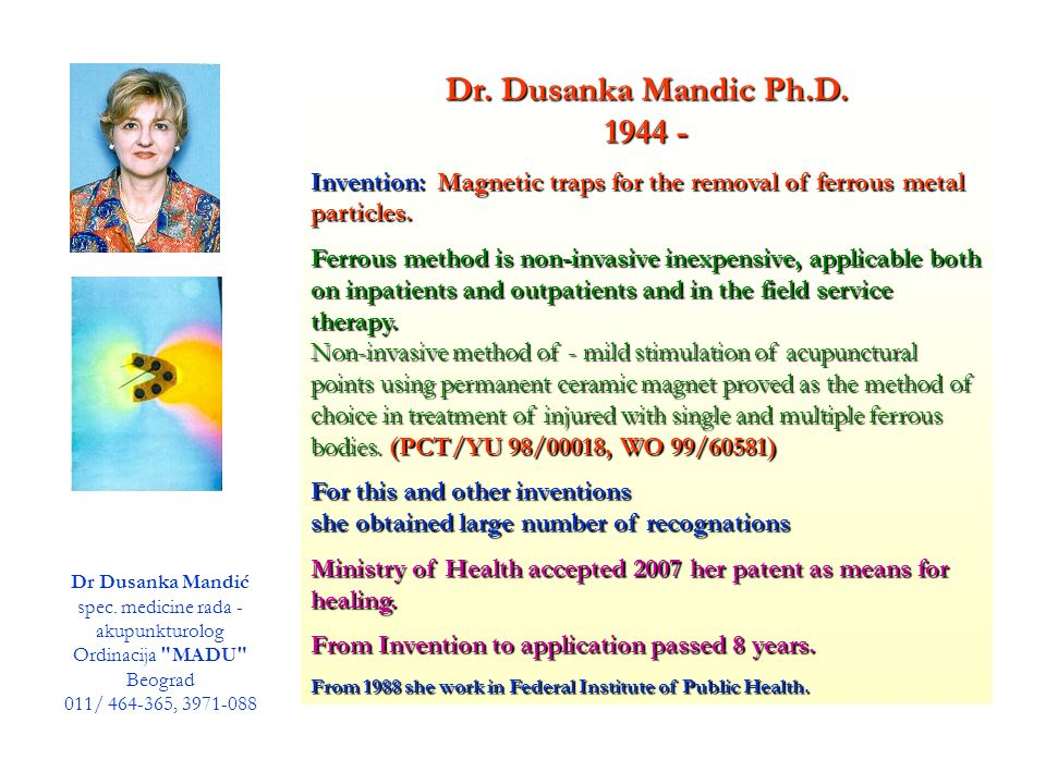Dr. Dusanka Mandic Ph.D. 1944 - Invention: Magnetic traps for the removal of ferrous metal particles.