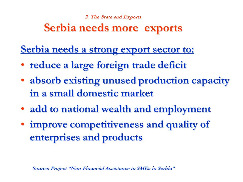 2. The State and Exports Serbia needs more exports