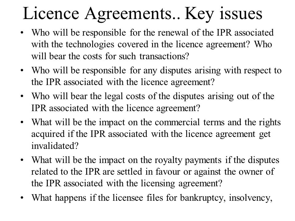 Licence Agreements.. Key issues