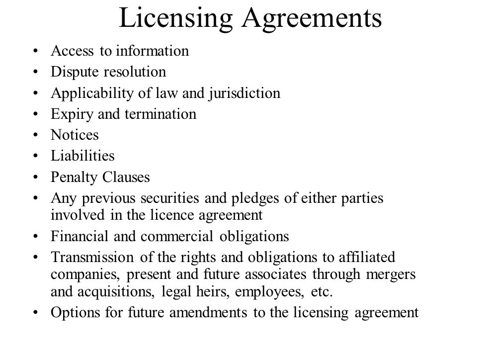 Licensing Agreements Access to information Dispute resolution