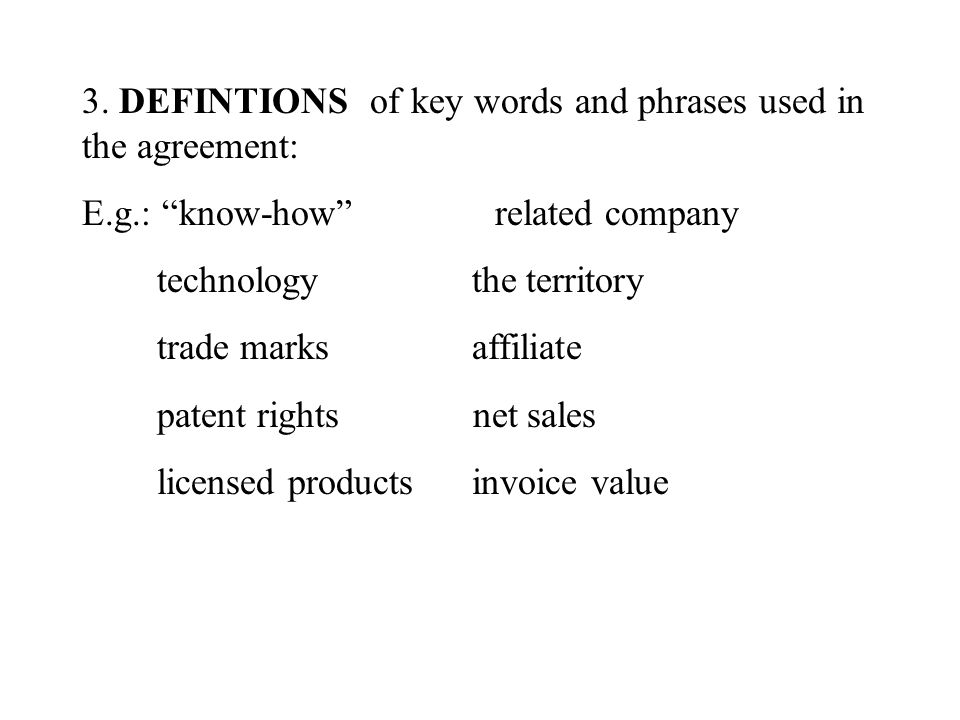 3. DEFINTIONS of key words and phrases used in the agreement: