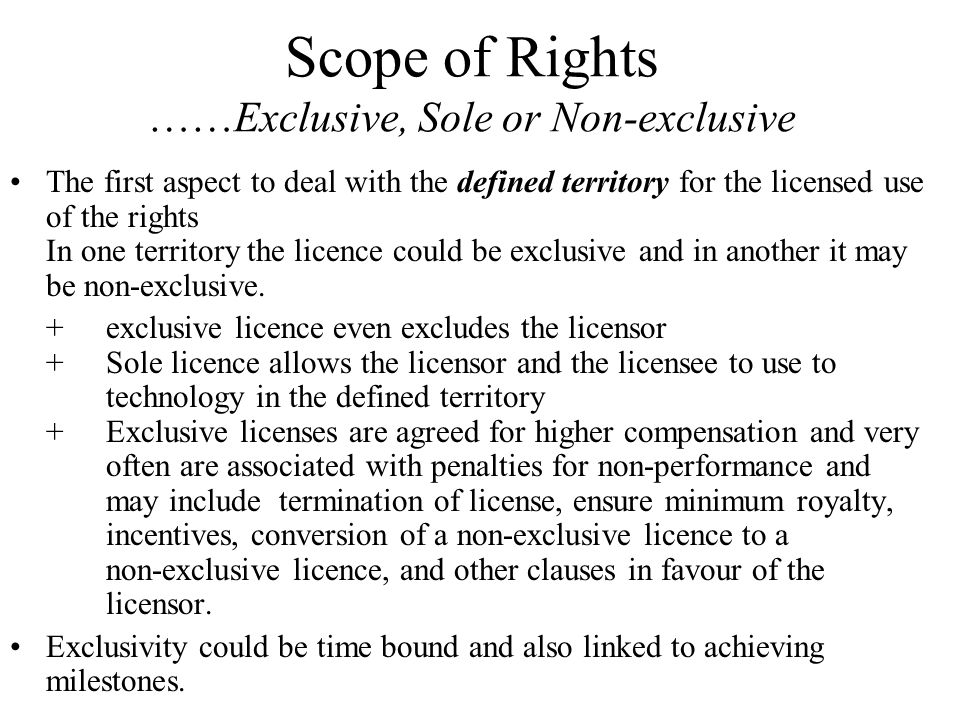 Scope of Rights ……Exclusive, Sole or Non-exclusive