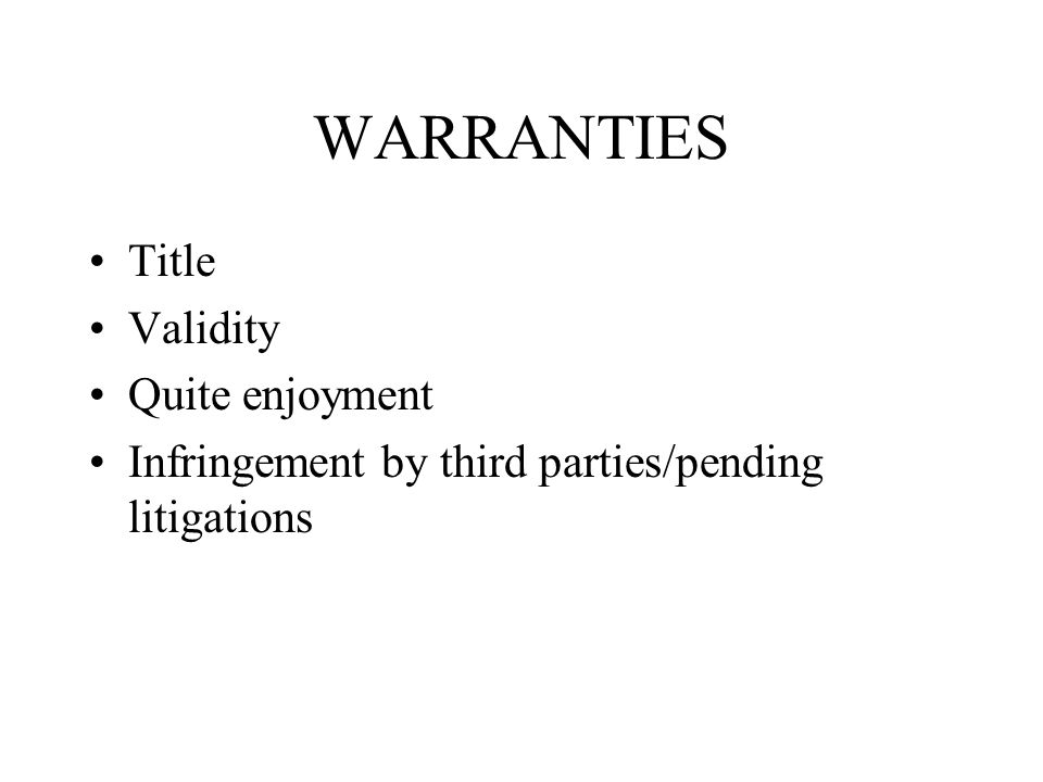 WARRANTIES Title Validity Quite enjoyment