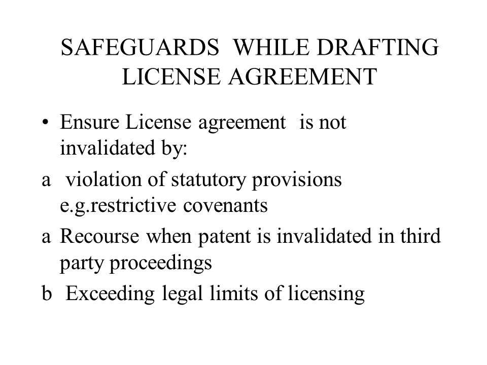 SAFEGUARDS WHILE DRAFTING LICENSE AGREEMENT