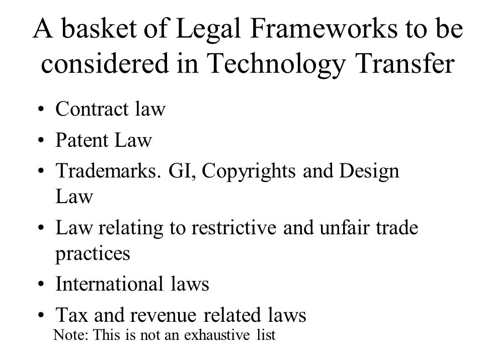 A basket of Legal Frameworks to be considered in Technology Transfer