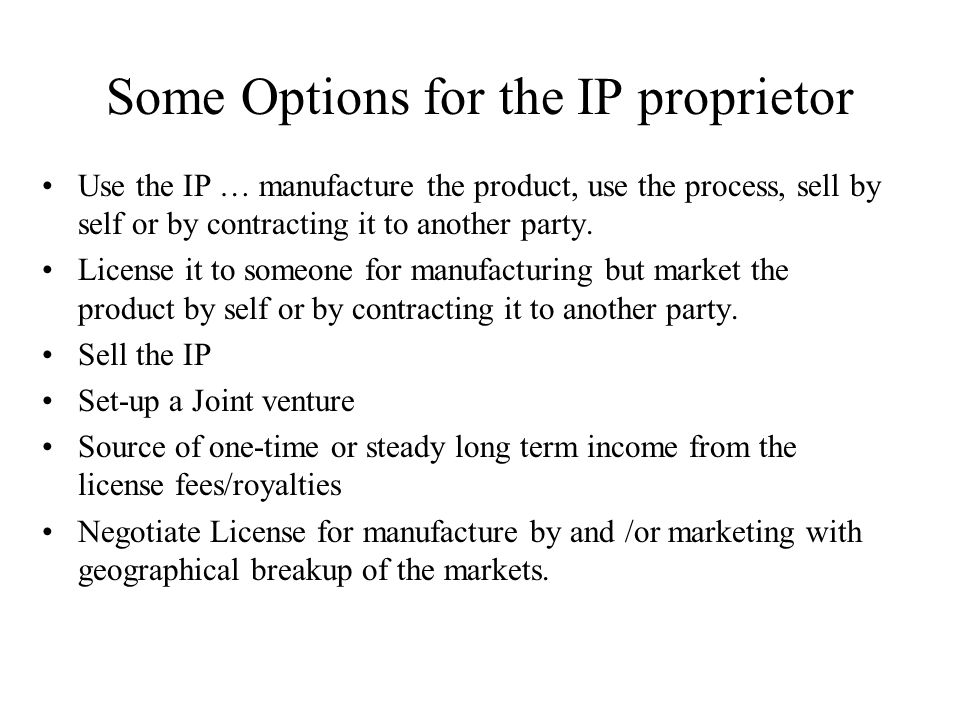Some Options for the IP proprietor