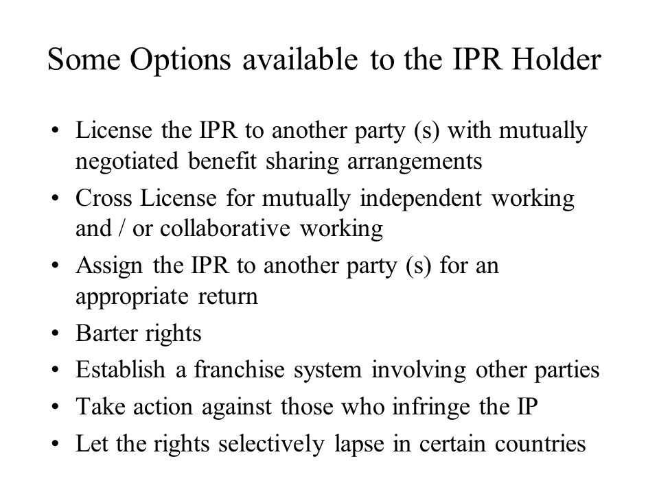 Some Options available to the IPR Holder