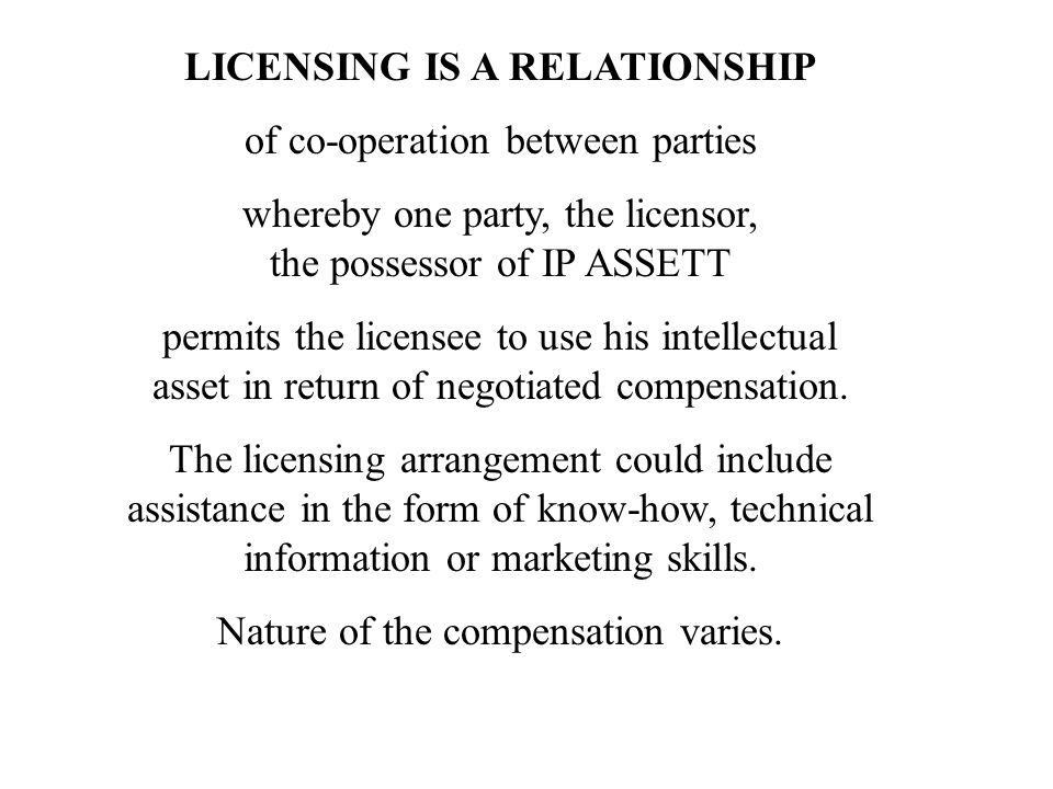 LICENSING IS A RELATIONSHIP