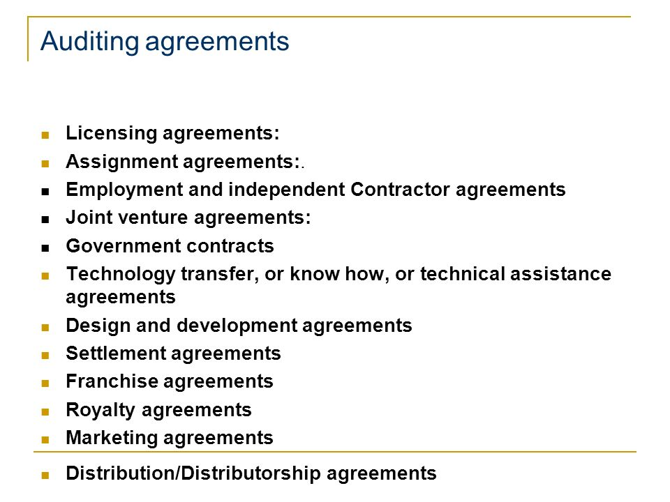 Auditing agreements Licensing agreements: Assignment agreements:.