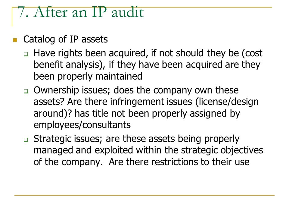 7. After an IP audit Catalog of IP assets
