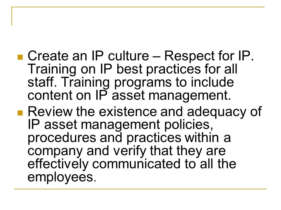 Create an IP culture – Respect for IP