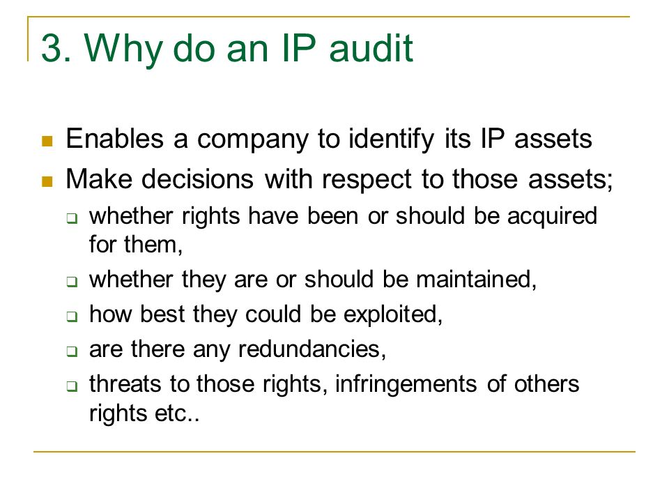 3. Why do an IP audit Enables a company to identify its IP assets