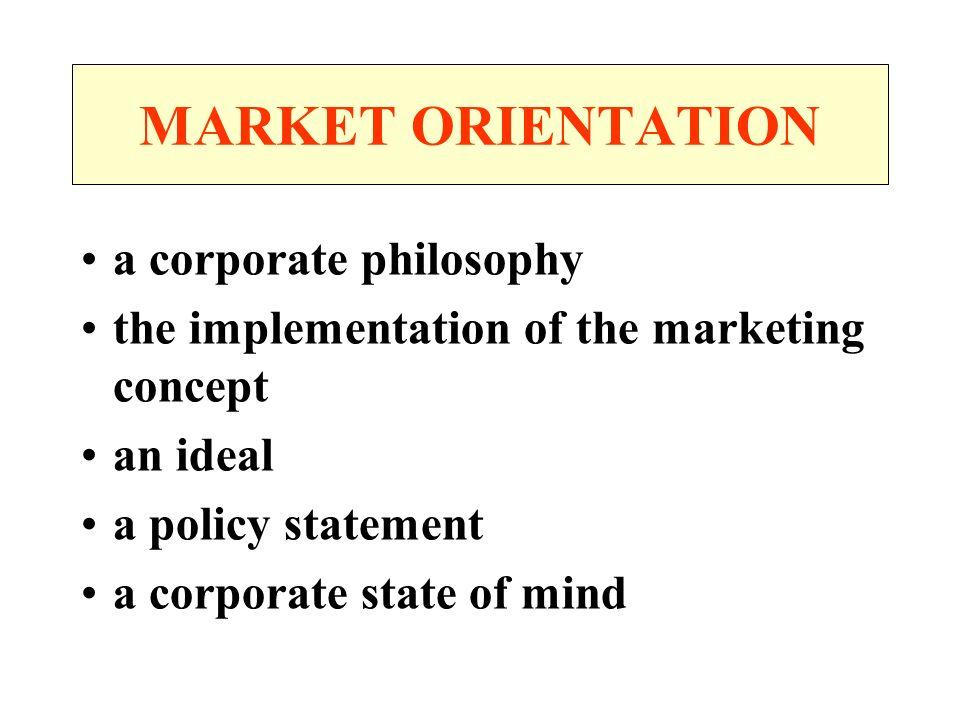 MARKET ORIENTATION a corporate philosophy
