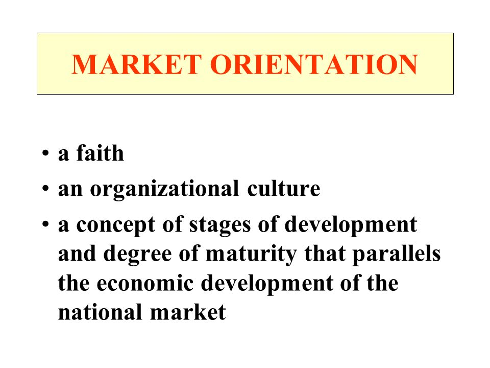 MARKET ORIENTATION a faith an organizational culture