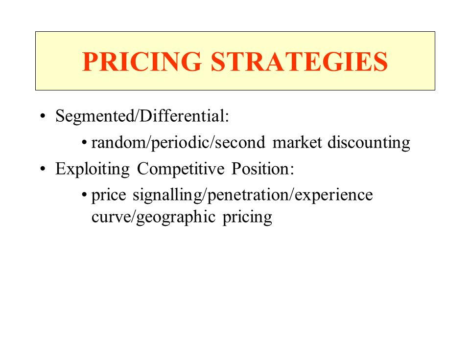 PRICING STRATEGIES Segmented/Differential: