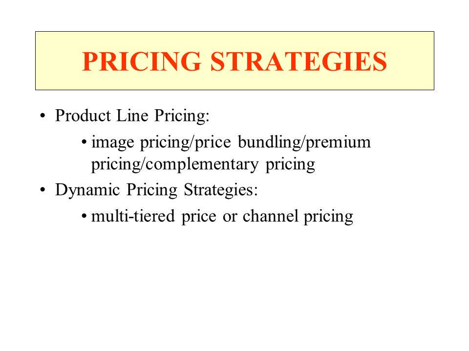 PRICING STRATEGIES Product Line Pricing: