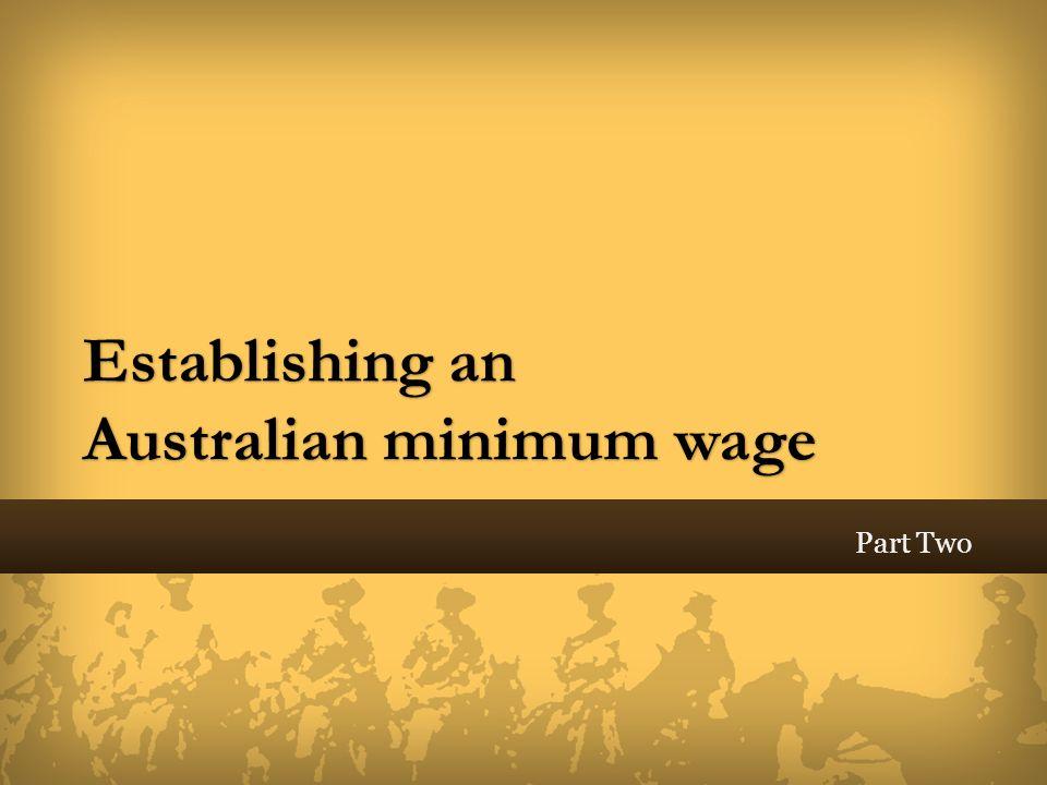 Establishing an Australian minimum wage