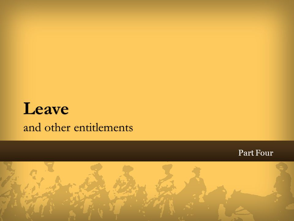 Leave and other entitlements