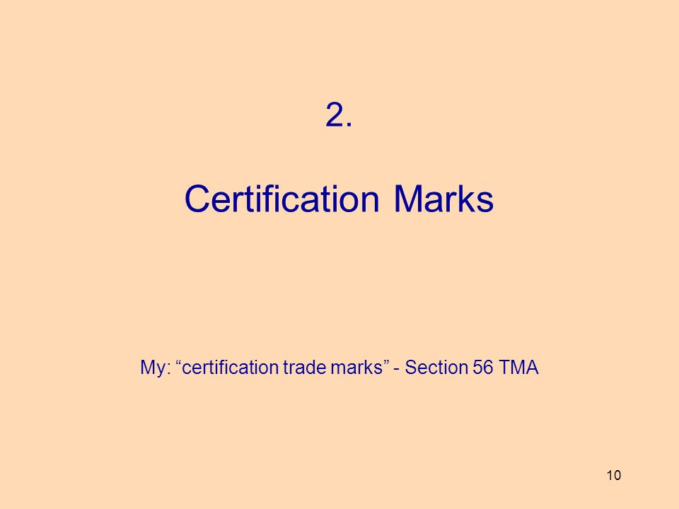 2. Certification Marks My: certification trade marks - Section 56 TMA