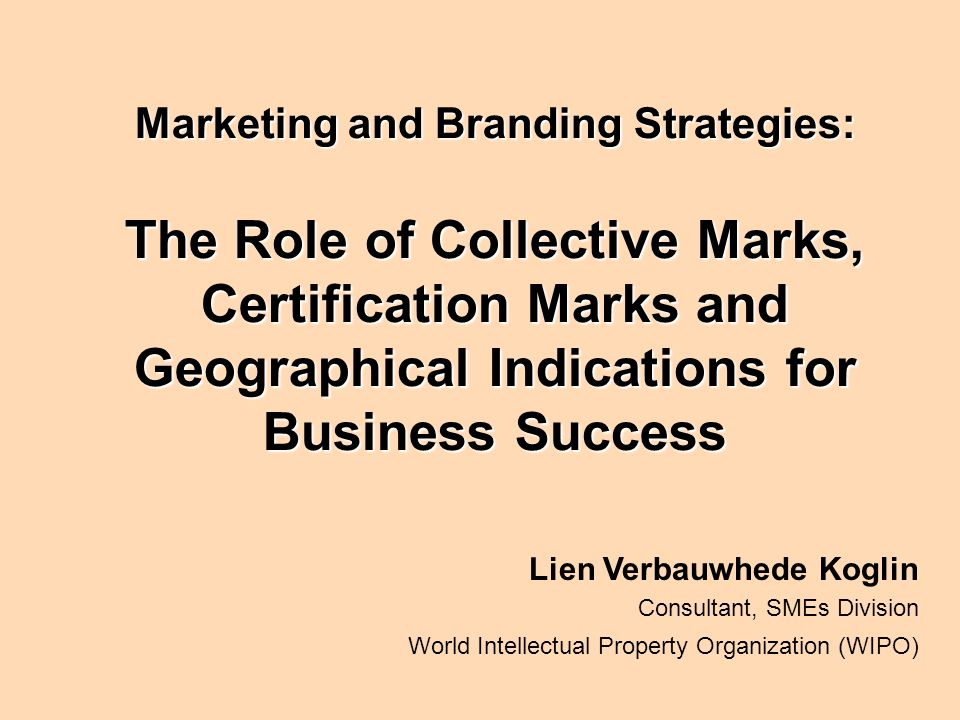 Marketing and Branding Strategies: The Role of Collective Marks, Certification Marks and Geographical Indications for Business Success