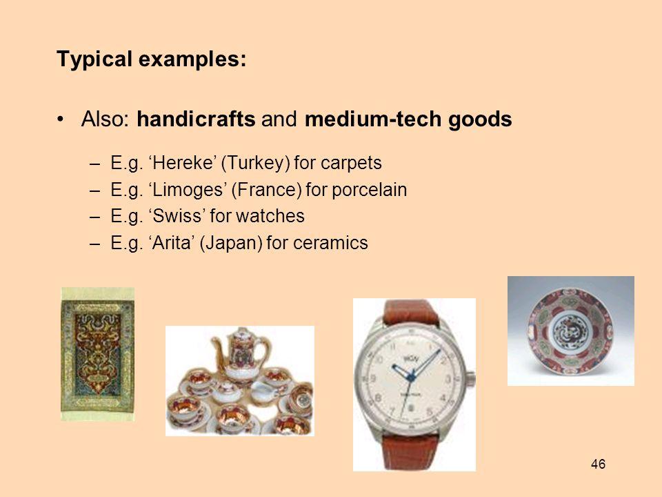 Also: handicrafts and medium-tech goods