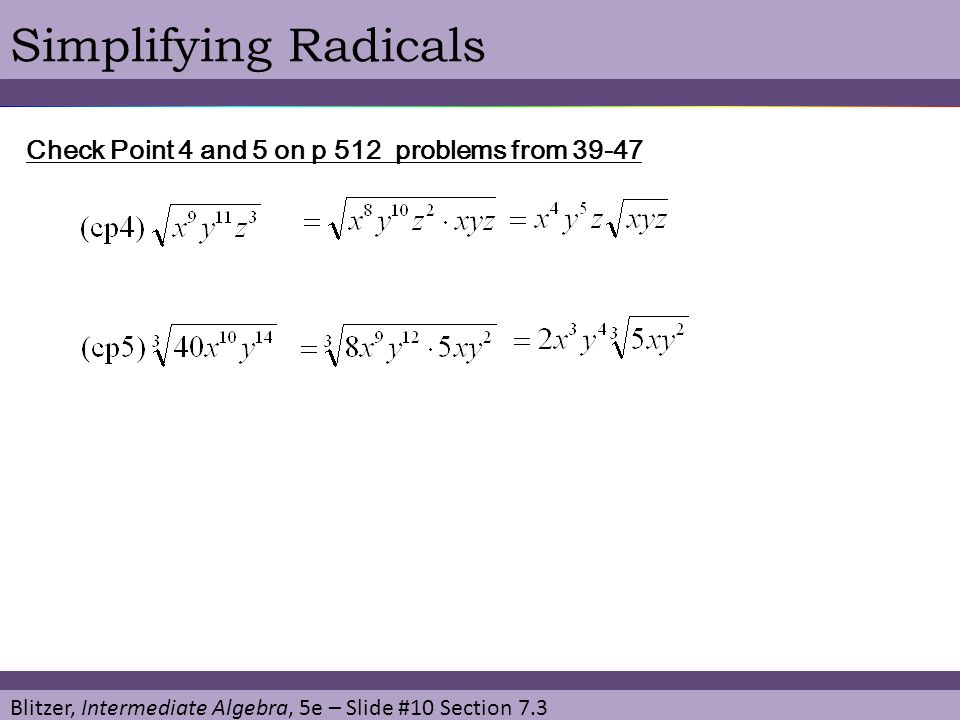 Simplifying Radicals Check Point 4 and 5 on p 512 problems from 39-47